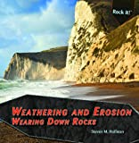img - for Weathering and Erosion: Wearing Down Rocks (Rock It!) book / textbook / text book