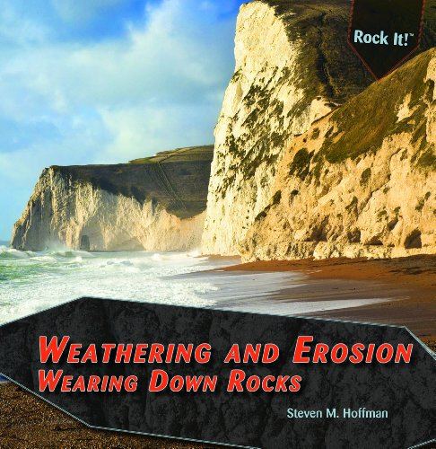Weathering and Erosion: Wearing Down Rocks (Rock It!