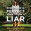 Everything Is Perfect When You're a Liar (       UNABRIDGED) by Kelly Oxford Narrated by Kelly Oxford
