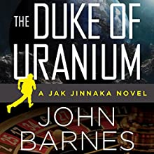 The Duke of Uranium (       UNABRIDGED) by John Barnes Narrated by James Fouhey