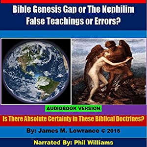 Bible Genesis Gap or The Nephilim False Teachings or Errors? Audiobook