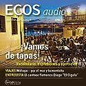 ECOS audio - Vamos de tapas. 4/2013: Spanisch lernen Audio - Tapas: Wortschatz und Wendungen Hörbuch von  div. Gesprochen von:  div.