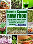 How to Sprout Raw Food: Grow an Indoo...