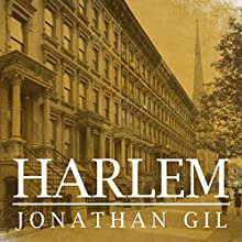 Harlem: The Four Hundred Year History from Dutch Village to Capital of Black America (       UNABRIDGED) by Jonathan Gill Narrated by James Patrick Cronin