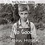 No Good | John Hope