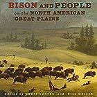 Bison and People on the North American Great Plains: A Deep Environmental History Hörbuch von Geoff Cunfer, Bill Waiser Gesprochen von: Chuck Buell