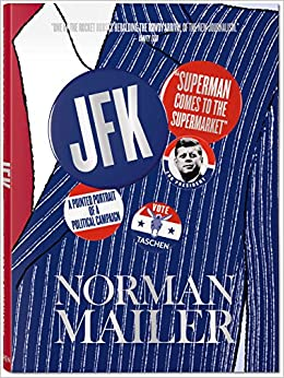 Norman Mailer: JFK, Superman Comes to the Supermarket
