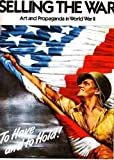 Selling the War: Art & Propaganda in World War II
