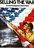 Selling the War: Art & Propaganda in World War II