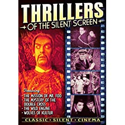 Thrillers of The Silent Screen: Mission of Mr. Foo (1915) / Mystery of The Double Cross (1917) / Wild Engine (1915) / Wolves of Kultur (1918)