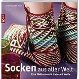 """Socken aus aller Welt: Eine Weltreise mit Nadeln & Wollevon """"Stephanie van der Linden"""""""