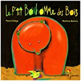 echange, troc Pierre Delye, Martine Bourre - Le p'tit bonhomme des bois