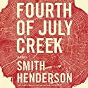 Fourth of July Creek: A Novel Audiobook by Smith Henderson Narrated by MacLeod Andrews, Jenna Lamia