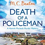 Death of a Policeman: Hamish Macbeth, Book 30 (       UNABRIDGED) by M. C. Beaton Narrated by David Monteath