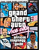 Tim Bogenn Grand Theft Auto: Vice City Official Strategy Guide (Bradygames Signature Guides)
