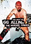 GG ALLIN - BEST OF GG ALLIN,THE & THE