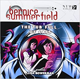The Tub Full of Cats (Bernice Summerfield, 8.1) Audio CD – Audiobook