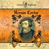Hernan Cortes (Famous Explorers)