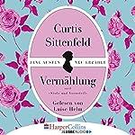Vermählung | Curtis Sittenfeld