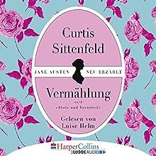 Vermählung Hörbuch von Curtis Sittenfeld Gesprochen von: Luise Helm