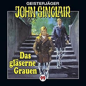 Das gläserne Grauen (John Sinclair 99) Hörspiel
