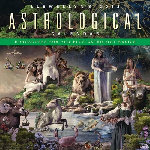Llewellyn's 2012 Astrological Calendar: Horoscopes for You Plus an Introduction to Astrology by Llewellyn (July 8 2011)