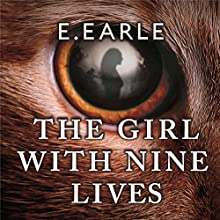 The Girl with Nine Lives: The Adventures of Benedict and Blackwell (       UNABRIDGED) by E. Earle Narrated by Anna Parker-Naples