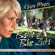 Battle at Blue Licks: Settlers of the Ohio Frontier Audiobook by Karen Meyer Narrated by Chuck Roberts