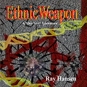 Ethnic Weapon: A Nina Steel Adventure, Book 1 | [Ray Hansen]