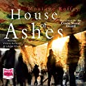 House of Ashes Audiobook by Monique Roffey Narrated by Vivienne Rochester, Lekiddo Arbuah
