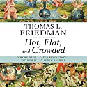 Hot, Flat, and Crowded: Why We Need a Green Revolution - and How It Can Renew America (       UNABRIDGED) by Thomas L. Friedman Narrated by Oliver Wyman