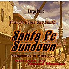 Santa Fe Sundown (       UNABRIDGED) by Francis Louis Guy Smith Narrated by Howard Meadows