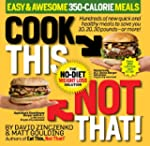 Cook This, Not That! Easy & Awesome 3...