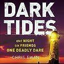 Dark Tides Audiobook by Chris Ewan Narrated by Alex Tregear