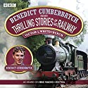 Benedict Cumberbatch Reads Thrilling Stories of the Railway  by Victor Whitechurch Narrated by Benedict Cumberbatch