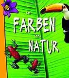 Die Farben der Natur - Jean-Baptiste de Panafieu