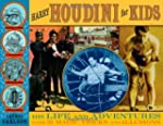 Harry Houdini for Kids: His Life and...