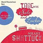 Tage wie Salz und Zucker | Shari Shattuck