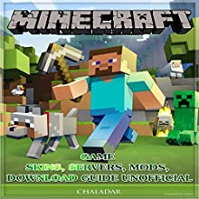 Minecraft Game Skins, Servers, Mods, Download Guide Unofficial Audiobook by Chala Dar Narrated by Jen Gunnerson