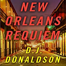 New Orleans Requiem (       UNABRIDGED) by D. J. Donaldson Narrated by Brian Troxell