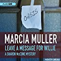 Leave a Message for Willie: A Sharon McCone Mystery, Book 5 Audiobook by Marcia Muller Narrated by Laura Hicks
