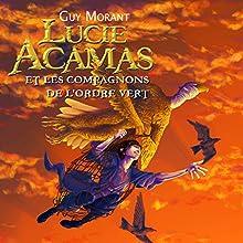 Lucie Acamas et les compagnons de l'Ordre Vert (Lucie Acamas 1) | Livre audio Auteur(s) : Guy Morant Narrateur(s) : Cyril Godefroy