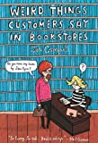 img - for Weird Things Customers Say in Bookstores book / textbook / text book