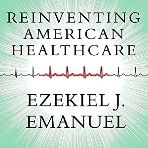 Reinventing American Health Care Audiobook