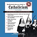 The Politically Incorrect Guide to Catholicism Audiobook by John Zmirak Narrated by Patrick Lawlor