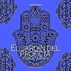 El jardin del profeta [The Garden of the Prophet] Audiobook by Khalil Gibran Narrated by Joaquin Rodrigo Madrigal