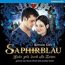 Saphirblau (Liebe geht durch alle Zeiten 2) (       ungekürzt) von Kerstin Gier Gesprochen von: Maria Ehrich, Josefine Preuß