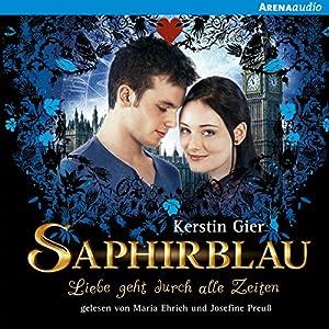 Saphirblau (Liebe geht durch alle Zeiten 2) Hörbuch