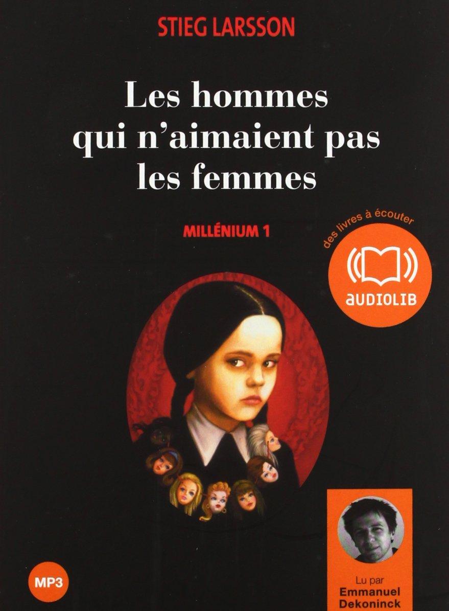 Millénium. 1, Les hommes qui n'aimaient pas les femmes / Stieg Larsson | Larsson, Stieg. Auteur