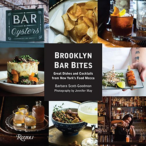 Brooklyn Bar Bites: Great Dishes and Cocktails from New York's Food Mecca by Barbara Scott-Goodman